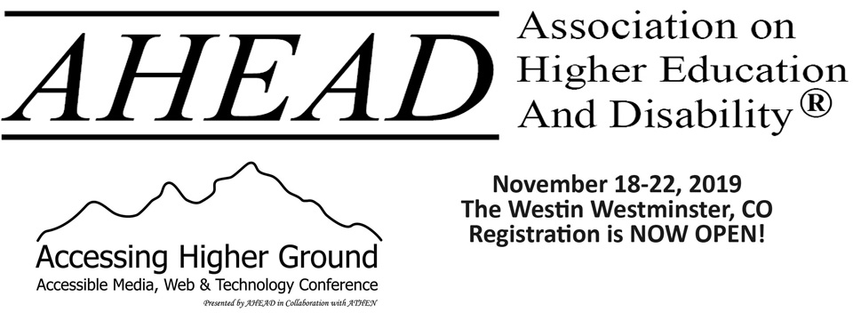 The AHEAD (Association on Higher Education And Disability) logo sits above the Accessing Higher Ground, Accessible Media, Web & Technology Conference logo.