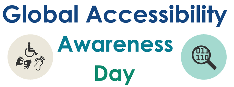 An illustration of universal accessibility icons surround the text Global Accessibility Awareness Day.