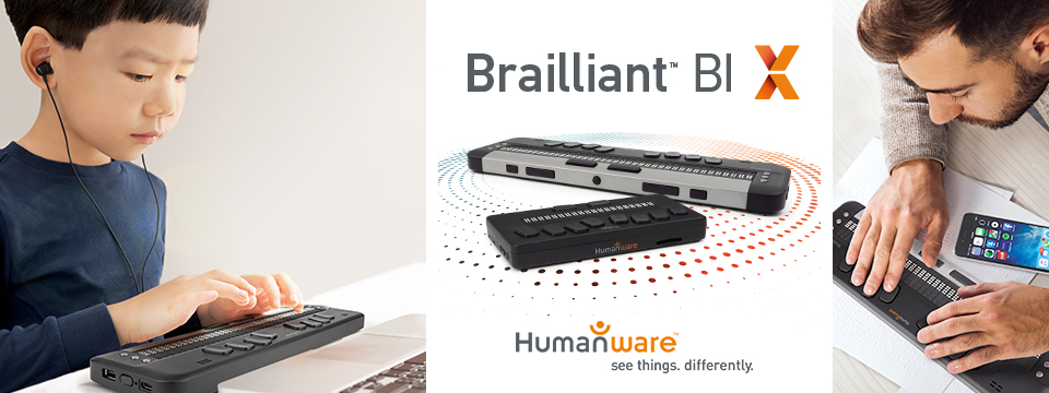 A child using the Brailliant BI 20X in class and a young professional typing on a Brailliant BI 40X with the logo of the Brailliant BI X suite and the HumanWare logo.