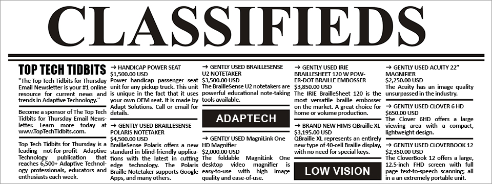 A newspaper that reads 'CLASSIFIEDS' across the top showcases a variety of new and used Adaptive Technology and Low Vision products for sale within the Top Tech Tidbits Buy, Sell or Trade Classified Advertisements section.