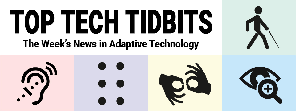 Top Tech Tidbits Email Newsletter header graphic. Text in the background is blurred to appear as though it is moving toward you. In the center is the text Top Tech Tidbits. The Week's News in Adaptive Technology. A Mind Vault Solutions, Ltd. Publication.