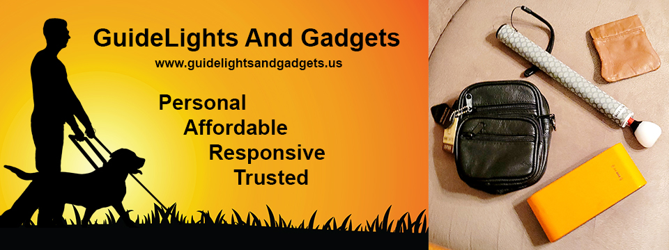 On the left is the GuideLights And Gadgets logo. The silhouette of a man with a cane in one hand and the harness of a trained guide dog in the other walk together through the grass at sunrise. GuideLights And Gadgets. Personal. Affordable. Responsive. Trusted. On the right is a photo of our tough cowhide leather on-the-go neck pouch or cross-body bag with 5 pockets to hold your essentials, an aluminum telescopic cane that does not collapse; 6 sections, any length up to 59 inches, a soundbox amplifier, and a squeezy pouch for easy sorting and storage.