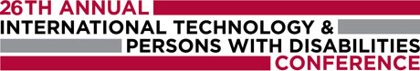 26th Annual International Technology & Persons With Disabilities Conference Logo